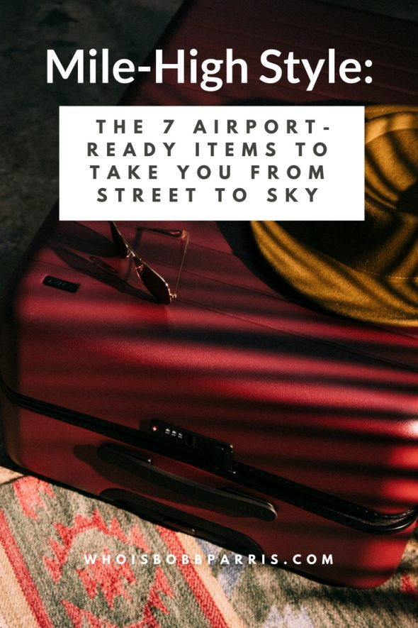 Airport street style recommendations for the best down-to-earth items that will get you through security while making the terminal your personal runway.